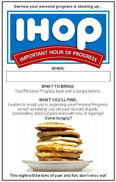 "Fun Young Women activity night to focus on personal progress - IHOP ""Important Hour of Progress""  Come ready to set goals with endless stacks of pancakes!"