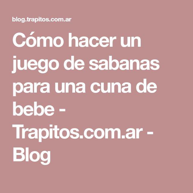 Cómo hacer un juego de sabanas para una cuna de bebe - Trapitos.com.ar - Blog