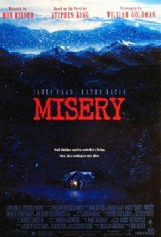Misery - After a famous author is rescued from a car crash by a fan of his novels, he comes to realize that the care he is receiving is only the beginning of a nightmare of captivity and abuse.