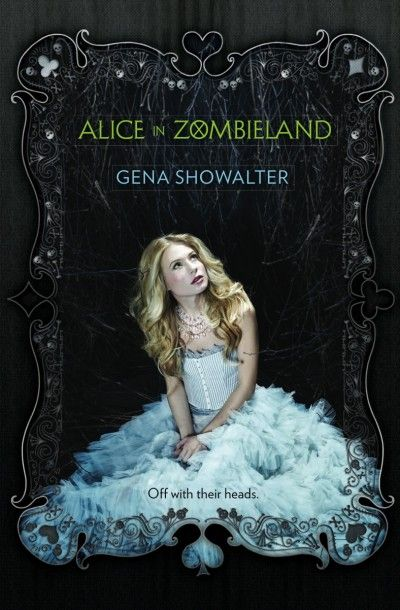 Alice in Zombieland (White Rabbit Chronicles, #1) by Gena ShowalterWorth Reading, Bad Boys, Rabbit Chronicles, Zombieland White, Book Worth, White Rabbits, Alice In Wonderland, Gena Showalter, Reading Lists