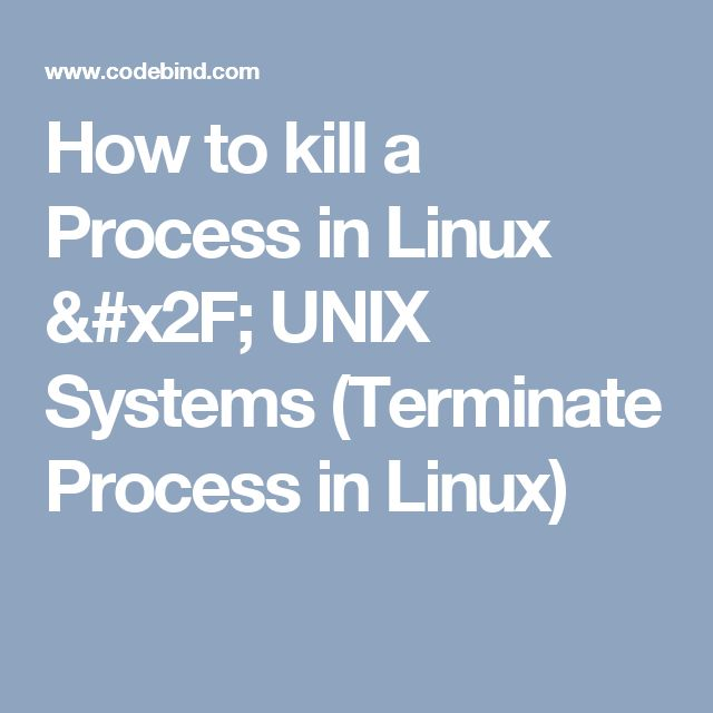 How to kill a Process in Linux / UNIX Systems (Terminate Process in Linux)