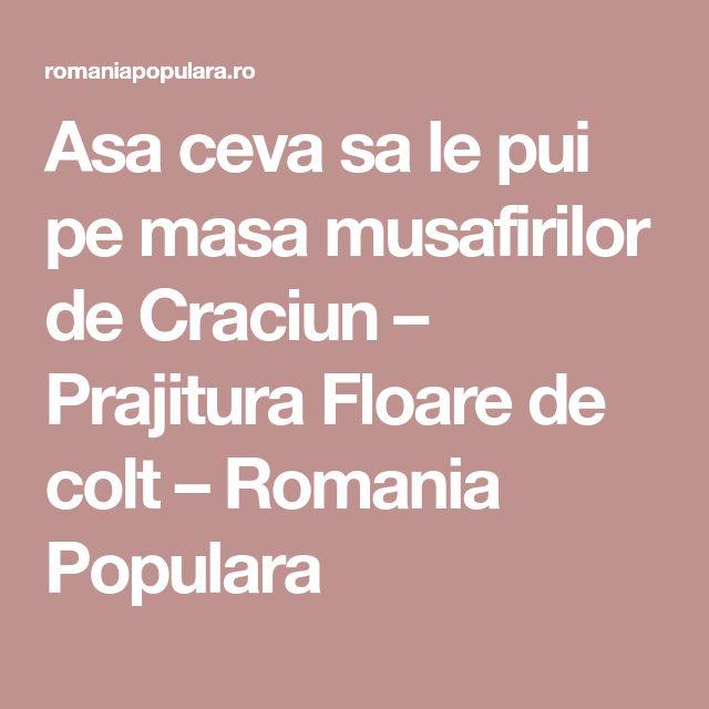 Asa ceva sa le pui pe masa musafirilor de Craciun – Prajitura Floare de colt – Romania Populara