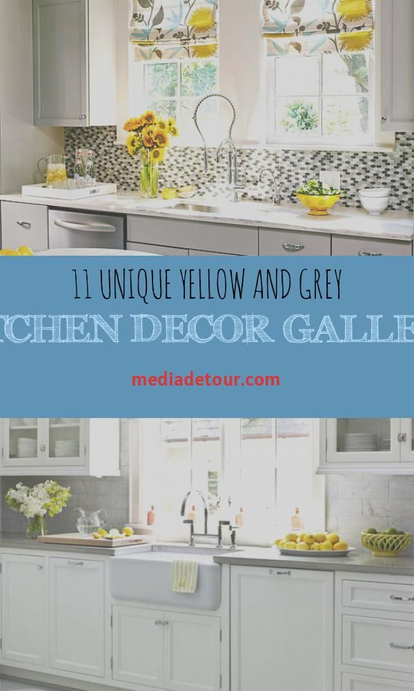 11 Unique Yellow And Grey Kitchen Decor Gallery In 2020 Grey