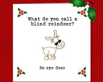 Funny Handmade Christmas Card for kids, children, teacher. What do you call a blind reindeer? No eye deer