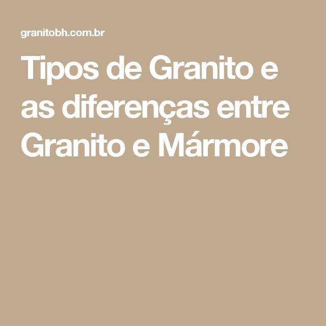Tipos de Granito e as diferenças entre Granito e Mármore