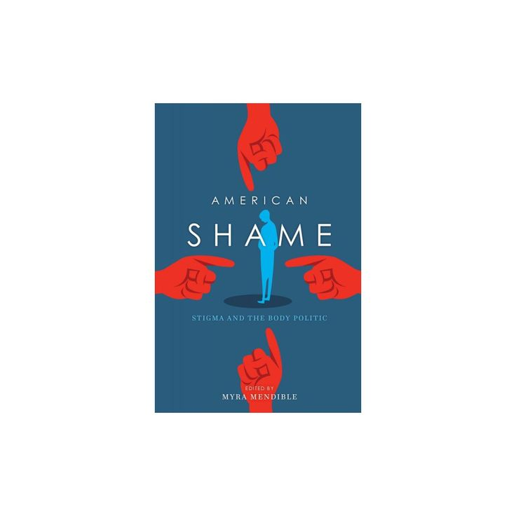 American Shame : Stigma and the Body Politic (Paperback)