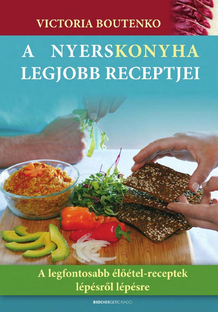 http://issuu.com/bioenergetic/docs/a_nyers_konyha_legjobb_receptjei/1  Victoria Boutenko: A nyerskonyha legjobb receptjei  A kötetben bemutatott receptek olyan alapreceptek, amelyek bármely, nyers ételeket készítő szakács repertoárját gazdagíthatják. A részletes leírásoknak, valamint a színes fotóknak köszönhetően teljesen egyértelműek az egyes munkafolyamatok, ezáltal egy jól használható, minden részletre kiterjedő receptkönyvet tarthat a kezében az olvasó. A receptek ugyan rendkívül…