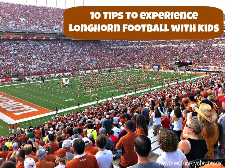10 Tips to Experience a Longhorns Game with Kids ~ Austin, Texas