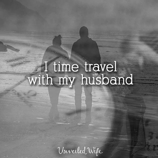 I Time Travel With My Husband --- My husband showed me how to time travel when we were dating. Since then we have done it quite a few times. It is not the kind of time travel described in Hollywood movies and there is no time machine required to do it. We simply travel through time togeth… Read More Here https://unveiledwife.com/i-time-travel-with-my-husband/