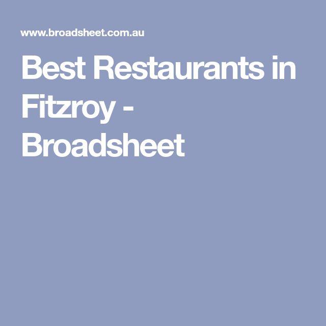 Best Restaurants in Fitzroy - Broadsheet