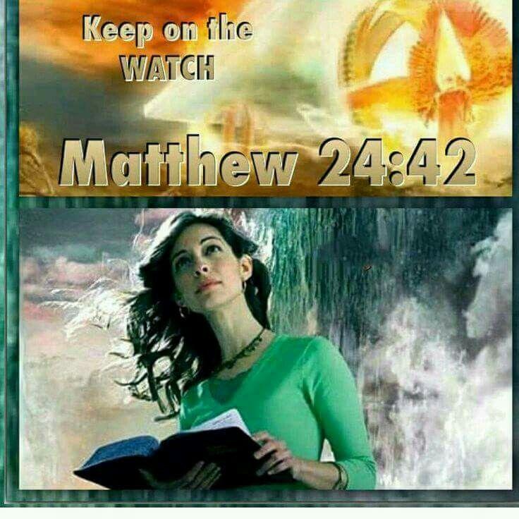 Keep on the watch. - Matthew 24:42.