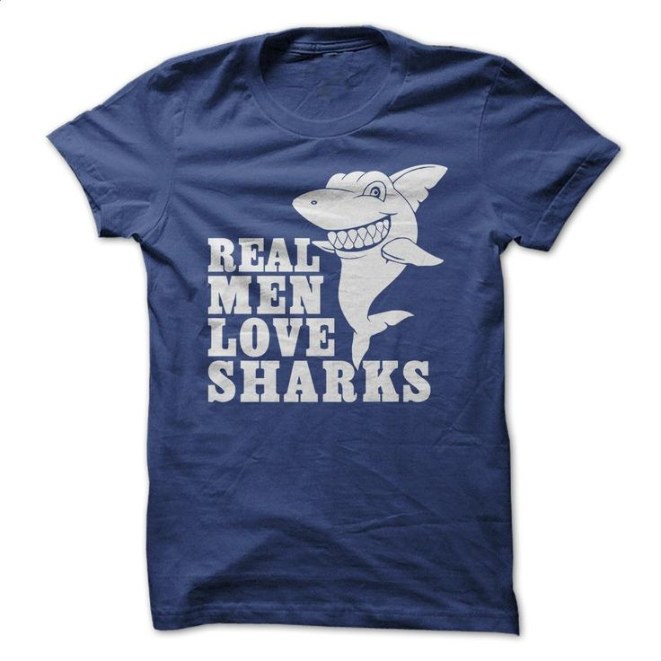Real Men Loves Sharks T Shirts, Hoodies, Sweatshirts - #t shirt designs #t shirt creator. CHECK PRICE => https://www.sunfrog.com/No-Category/Real-Men-Loves-Sharks.html?60505