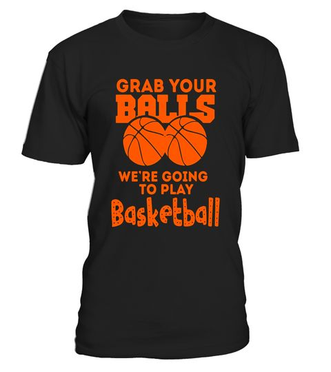 """# Grab Your Balls! We're Going to Play Basketball! Hoops Tee .  Special Offer, not available in shops      Comes in a variety of styles and colours      Buy yours now before it is too late!      Secured payment via Visa / Mastercard / Amex / PayPal      How to place an order            Choose the model from the drop-down menu      Click on """"Buy it now""""      Choose the size and the quantity      Add your delivery address and bank details      And that's it!      Tags: Funny Basketball Fan…"""
