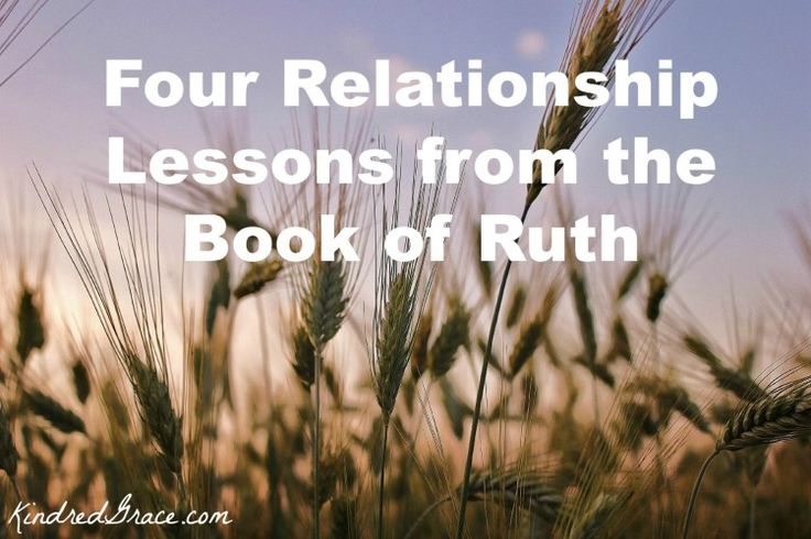 Four Relationship Lessons from the Story of Ruth - Kindred Grace