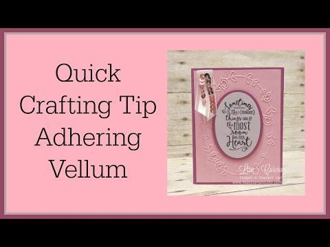 Quick Crafting Tip - Adhering Vellum - Perfect solution to eliminate any adhesive showing through. Stampin' Up!, card, paper, craft, scrapbook, rubber stamp, hobby, how to, DIY, handmade, Live with Lisa, Lisa's Stamp Studio, Lisa Curcio, www.lisasstampstudio.com