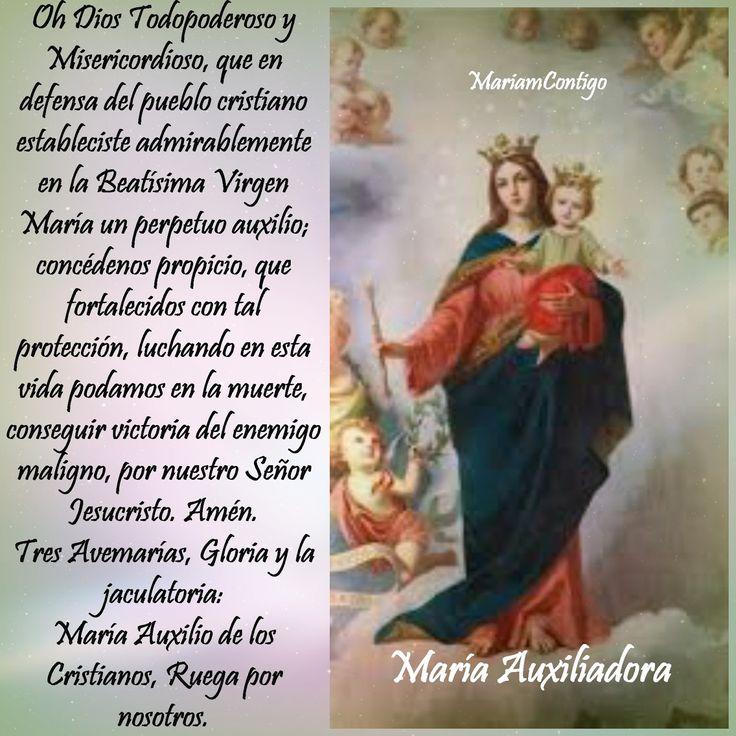 A MARÍA AUXILIADORA     ¡Oh Santísima         e Inmaculada Virgen María, tiernísima Madre nuestra         y poderoso Auxilio de los Cris...