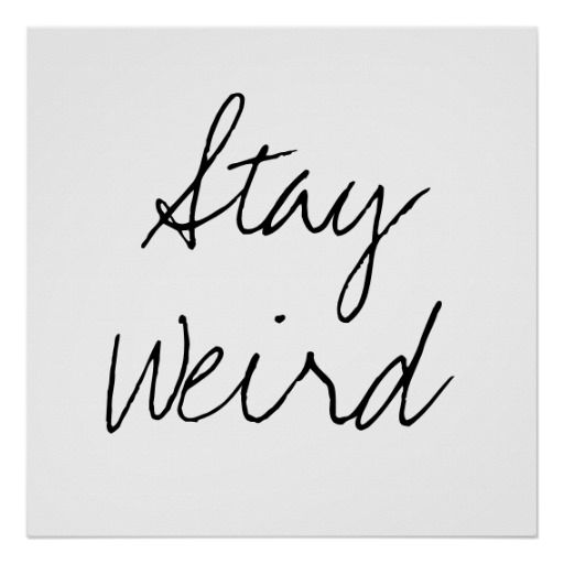Funny stay weird inspirational trend hipster humor poster