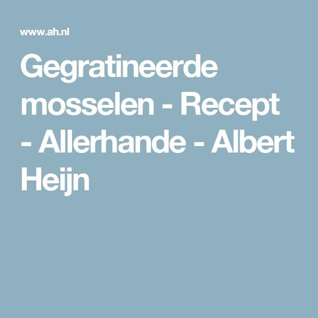 Gegratineerde mosselen - Recept - Allerhande - Albert Heijn