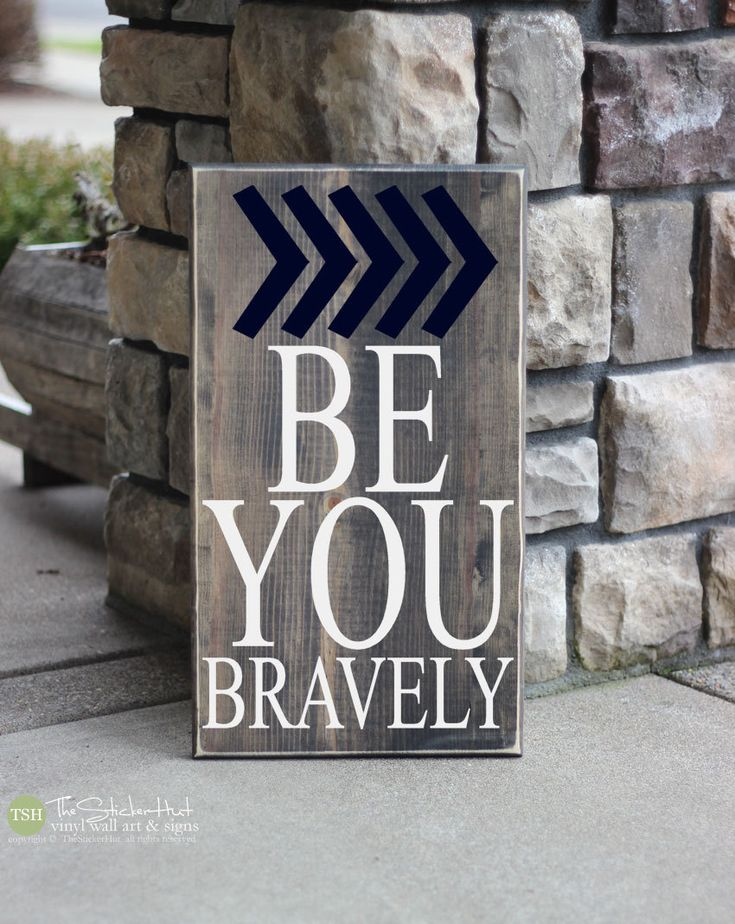 Be You Bravely Quote Saying - Wood Sign - Home Decor - Wood Signs - Nursery Decor - Vinyl Lettering - Distressed Wooden Sign S73 by thestickerhut on Etsy