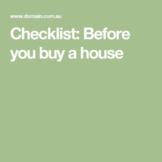 Checklist: Before you buy a house
