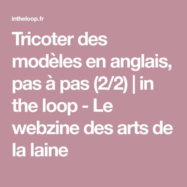 Tricoter des modèles en anglais, pas à pas (2/2) | in the loop - Le webzine des arts de la laine