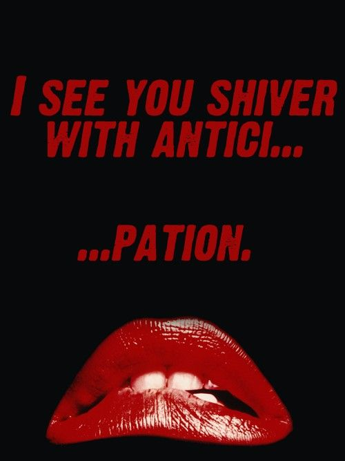 Rocky Horror <3 One of the best lines!