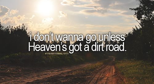 The Gypsy S Got Quotes: 25+ Best Dirt Road Quotes On Pinterest