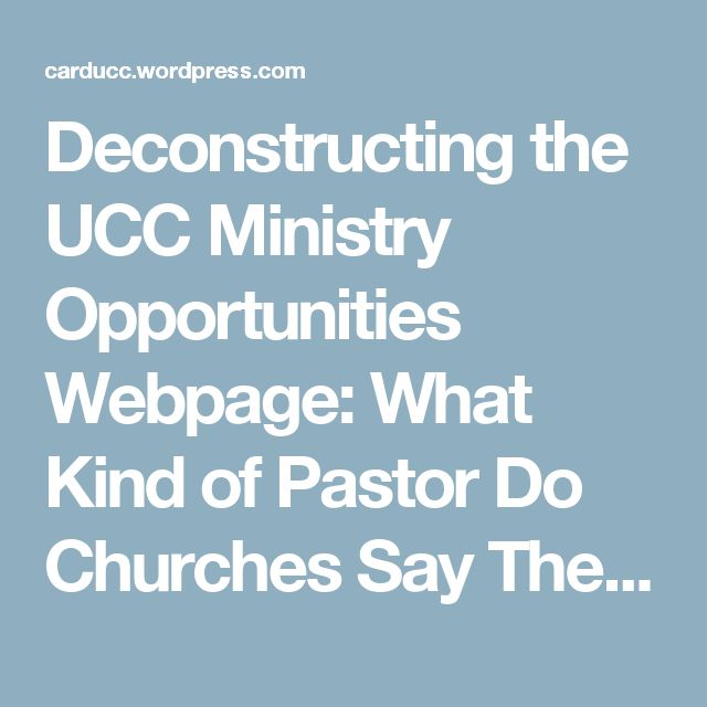 Deconstructing the UCC Ministry Opportunities Webpage:   What Kind of Pastor Do Churches Say They Want? | Vital Signs and Statistics