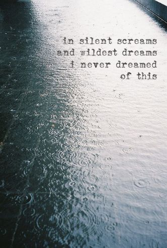 """""""In silent screams and wildest dreams, i never dreamed of this"""" - Wonderland quote"""