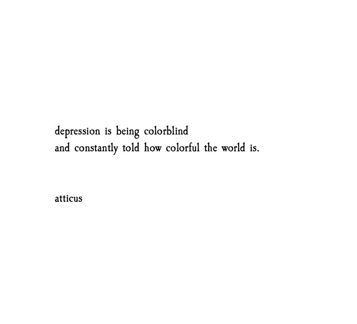 This is ironic because my boyfriend is both colorblind and suffers depression