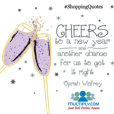 """Cheers to a new year and another chance for us to get it right"" - Click http://multiply.com/marketplace/supersale?utm_source=pinterest to find the right place to shop online"