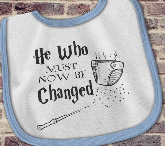 Funny Harry Potter baby bib, Harry Potter Baby bib, He who must now be changed bib, he who must not be named, Harry Potter Baby gift This baby bib is a perfect gift for the Harry Potter fan. Everyone knows the phrase He who must not be named, but now with the arrival of baby it is He who must now be changed This makes a perfect Harry Potter Baby gift. Especially for those who love Harry Potter humor. Do you have, or are expecting a baby girl? Dont forget to check out our (S)he who must now…