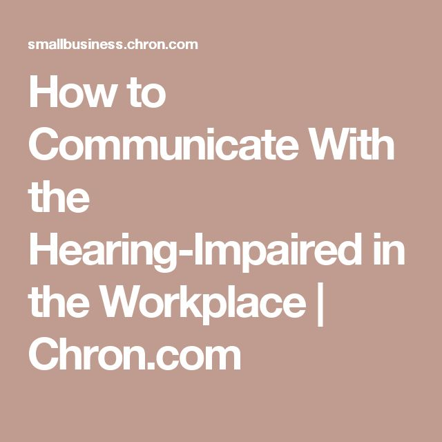 How to Communicate With the Hearing-Impaired in the Workplace | Chron.com