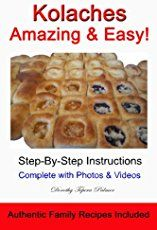 Kolache recipes: How to make kolache dough and fillings. Food from Czechs living in Texas.