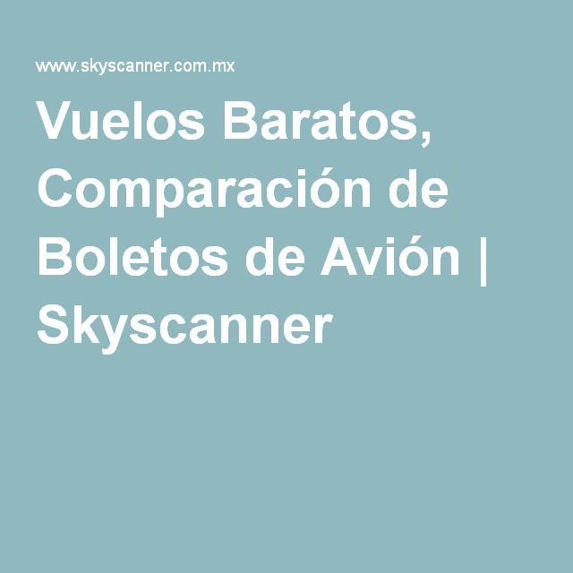 Vuelos Baratos, Comparación de Boletos de Avión | Skyscanner