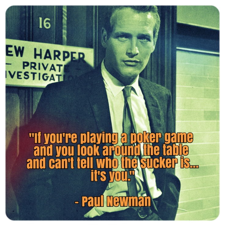 """""""If you're playing a poker game and you look around the table and and can't tell who the sucker is, it's you."""" - Paul Newman. Are you a sucker or a shark? Come find out at our 2nd Annual Poker Tournament on February 23rd!  #poker #quotes"""