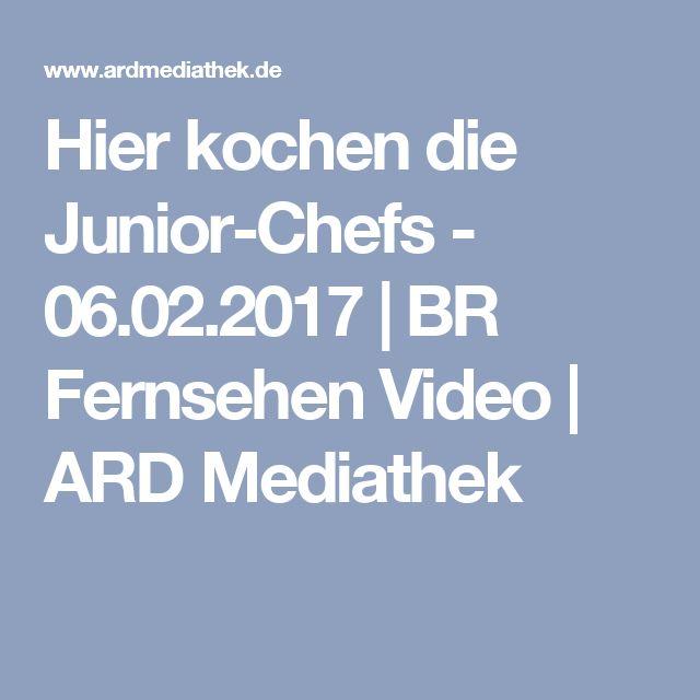 Hier kochen die Junior-Chefs - 06.02.2017   BR Fernsehen Video   ARD Mediathek