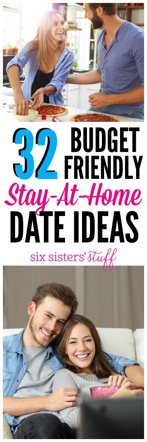 32 Budget-Friendly Stay-At-Home Date Ideas on SixSistersStuff.com - some fun ideas!