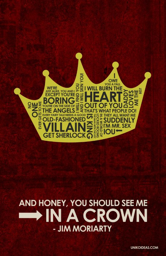 BBC Sherlock - Jim Moriarty Quotes: Sherlock Moriarty, Moriarty Crowns, Bbc Sherlock, Sherlock Poster, Sherlock Jim Moriarty, Quotes Poster, Sherlock Holmes, James Moriarty, Moriarty Quotes