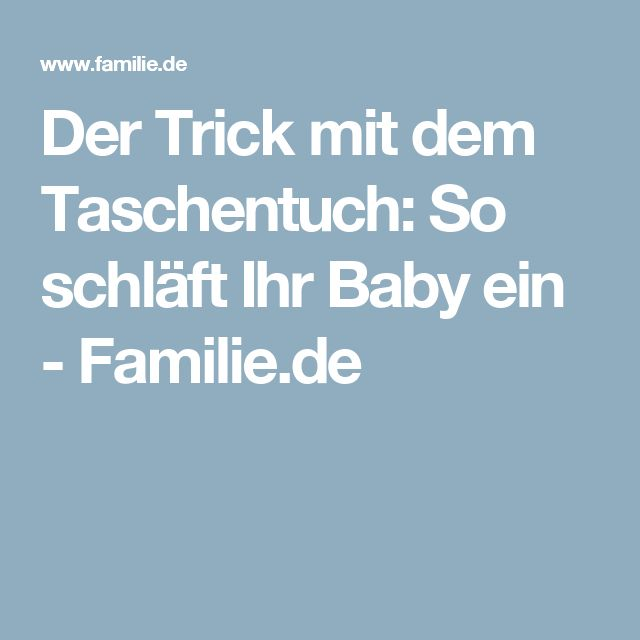 Der Trick mit dem Taschentuch: So schläft Ihr Baby ein - Familie.de