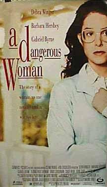 A Dangerous Woman. Directed by Stephen Gyllenhaal.  Debra Winger, Barbara Hershey, Gabriel Byrne, Laurie Metcalf. Martha Horgan, a naive woman with an intellectual impairment who lives with her aunt Frances in a small town, is known for always telling the truth. She works at a dry cleaner, where her compulsive truth-telling leads her to report to the boss that another employee has been stealing from the cash register. The thief, in turn, accuses Martha, and she loses her job. In the mean…