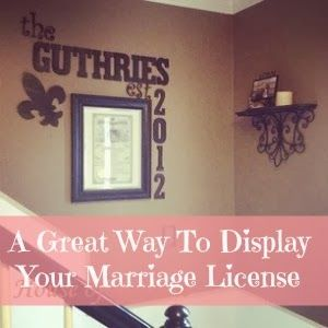 The Guthrie's of Copperfield: A Great Way To Display Your Marriage License