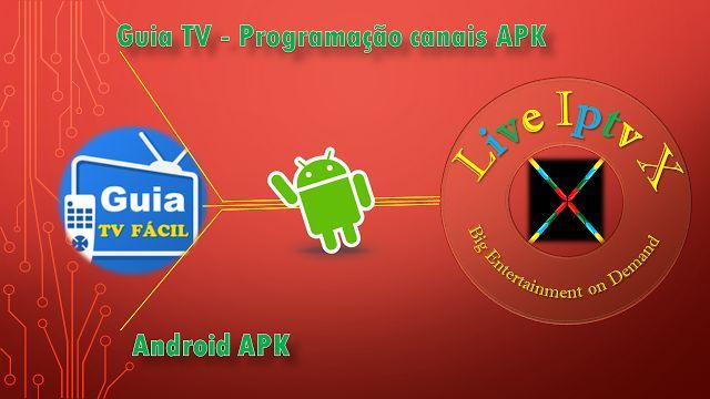 Guia TV - Programação canais Iptv Android Premium Apk   Guia TV - Programação canais APK  Programação canais APK  Download IPTV Premium Guia TV - Programação canais APK  Android Apk IPTV APK IPTV PREMIUM APK