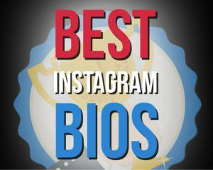 Best Instagram Bios Ever - Cool, Cute, Funny, Creative for Girls, Guys