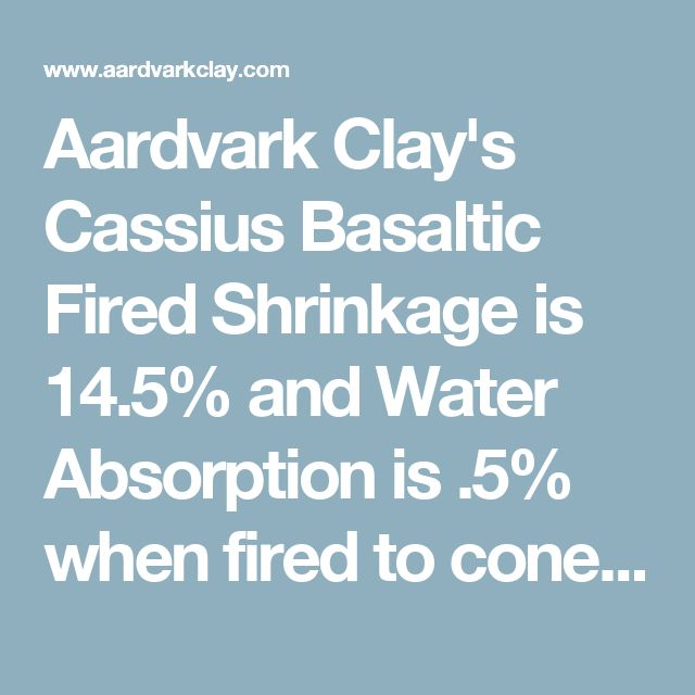 Aardvark Clay's Cassius Basaltic   Fired Shrinkage is 14.5% and Water Absorption is .5% when fired to cone 5. Very black, ebony like finish. Needs lots of oxygen during bisque firing. Price is per 25# bag. Volume discounts apply. Price: $17.65