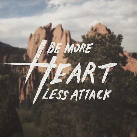 Be More Heart, Less Attack - Needtobreathe