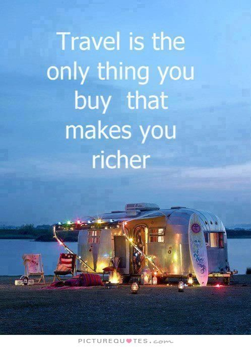 Travel is the only thing you buy that makes you richer. Picture Quotes.