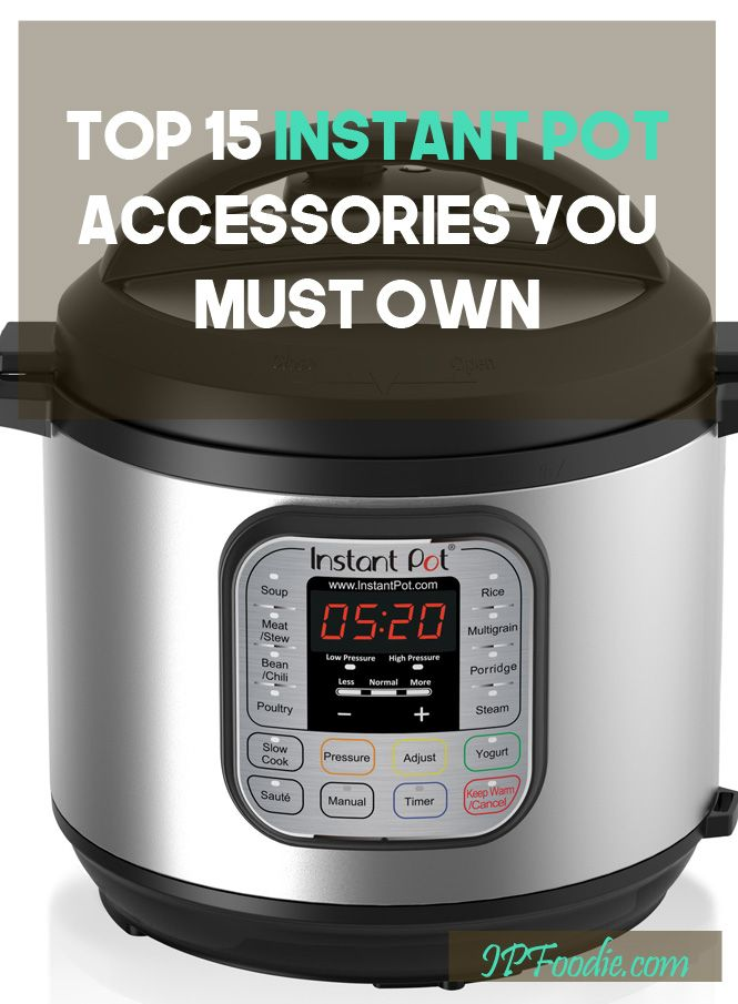 Top 15 Instant Pot Accessories You Should Have in Your Kitchen