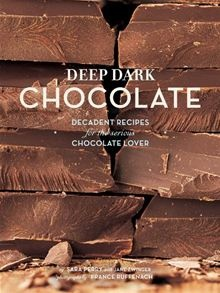 Deep Dark Chocolate By Sara Perry , France Ruffenach