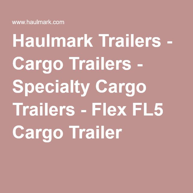 Haulmark Trailers - Cargo Trailers - Specialty Cargo Trailers - Flex FL5 Cargo Trailer